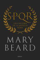 spqr: una historia de la antigua roma (edicion de lujo) mary beard 9788417067489