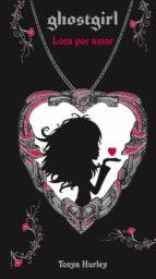 ghostgirl iii: loca por amor-tonya hurley-9788420405889