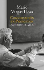 conversación en princeton con rubén gallo-mario vargas llosa-ruben gallo-9788420431789