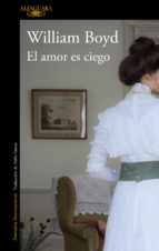 el amor es ciego: la pasion de brodie moncur william boyd 9788420432489