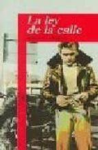 la ley de la calle (2ª ed.)-s. e. hinton-9788420448589
