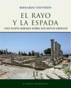 el rayo y la espada (t.ii):  nueva mirada sobre los mitos griegos-bernardo souviron-9788420663289