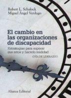el cambio en las organizaciones de discapacidad (ebook)-miguel angel verdugo-robert l. schalock-9788420689289
