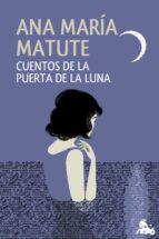 cuentos de la puerta de la luna-ana maria matute-9788423348589