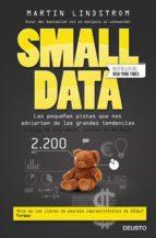 small data: las pequeñas pistas que nos advierten de las grandes tendencias martin lindstrom 9788423425389
