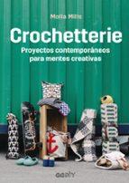crochetterie: proyectos contemporaneos para mentes creativas molla mills 9788425230189