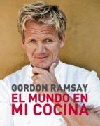 el mundo en mi cocina-gordon ramsay-9788425345289