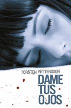 dame tus ojos (ebook)-torsten petterson-9788425346989