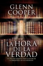 la hora de la verdad (e-original) (ebook)-glenn cooper-9788425350689