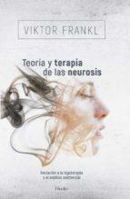 teoria y terapia de las neurosis: iniciacion a la logoterapia y a nalisis existencia-viktor e. frankl-9788425417689