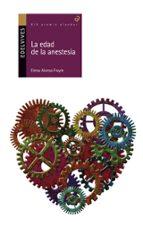 la edad de la anestesia (premio alandar 2014) elena alonso frayle 9788426392589