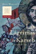 las lagrimas de karseb (finalista del premio novela historica alf onso x el sabio 2005) julio murillo llerda 9788427031289