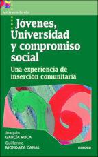 jovenes universidad y compromiso social: una experiencia de inser cion comunitaria joaquin garcia roca guillermo mondaza canal 9788427713789