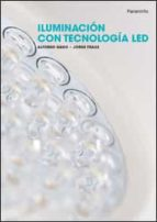 iluminacion con tecnologia led jorge fraile vilarrasa alfonso gago calderon 9788428333689