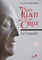 san juan de la cruz: la biografia-jose vicente rodriguez-9788428549189
