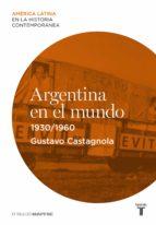 argentina en el mundo (1930-1960) (ebook)-9788430609789