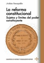 la reforma constitucional: sujeto y limites del poder constituyente julian sauquillo gonzalez 9788430973989