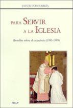 para servir a la iglesia: homilias para el sacerdocio (1995-1999)-juan echevarria-9788432133589