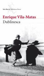 dublinesca-enrique vila-matas-9788432212789