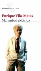 marienbad electrico-enrique vila-matas-9788432225789