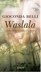 waslala: la busqueda de una civilizacion perdida gioconda belli 9788432296789