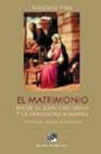 El libro de El matrimonio entre el ideal cristiano y la fragilidad humana: te ologia, moral y pastoral autor MARCIANO VIDAL TXT!