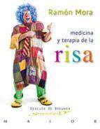 medicina y terapia de la risa ramon mora ripoll 9788433023889
