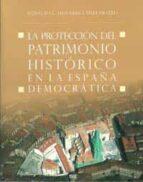la proteccion del patrimonio historico en la españa democratica-ignacio henares cuellar-9788433851789
