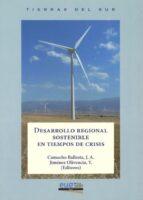 desarrollo regional sostenible en tiempos de crisis (incluye dvd) jose antonio camacho ballesta 9788433855589
