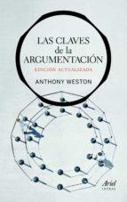 las claves de la argumentacion (edicion actualizada) anthony weston 9788434413689