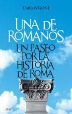 una de romanos : un paseo por la historia de roma-carlos goñi-9788434453289