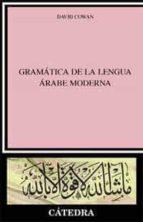 gramatica de la lengua arabe moderna-david cowan-9788437616889