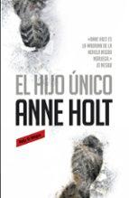 el hijo unico-anne holt-9788439727989