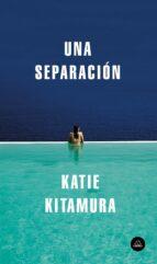 una separación katie kitamura 9788439734789