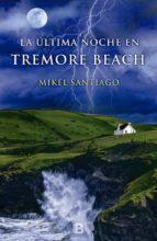 la ultima noche en tremore beach-mikel santiago-9788440696489