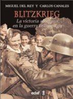 blitzkrieg: la victoria alemana de la guerra relampago-carlos canales-miguel del rey-9788441431089