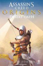 desert oath (saga assasin s creed 9) oliver bowden 9788445005989