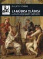 la musica clasica philip g. downs 9788446041689