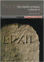 El libro de Necropolis urbanas en baetica autor DESIDERIO VAQUERIZO GIL DOC!