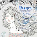 dream: colorea, imagina, sueña-lady desidia-9788448845889