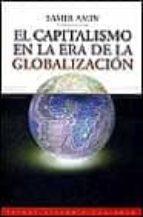 el capitalismo en la era de la globalizacion samir amin 9788449306389
