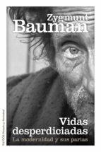 vidas desperdiciadas: la modernidad y sus parias zygmunt bauman 9788449329289