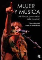 mujer y musica: 144 discos que avalan esta relacion toni castarnado 9788461458189
