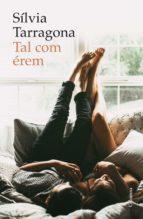 tal com érem (ebook)-silvia tarragona-9788466423489