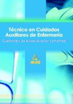 tecnico en cuidados, auxiliares de enfermeria. cuestionario de autoevaluacion comentado 9788466539289