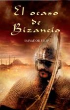 el ocaso de bizancio-salvador felip-9788466637589