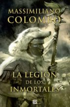 la legion de los inmortales-massimillano colombo-9788466654289