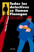 todos los detectives se llaman flanagan-jaume ribera-andreu martin-9788466751889