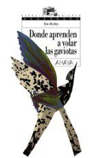donde aprenden a volar las gaviotas ana alcolea 9788466762489