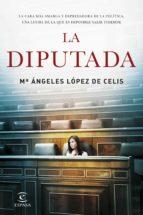 El libro de La diputada autor MARIA ANGELES LOPEZ DE CELIS DOC!